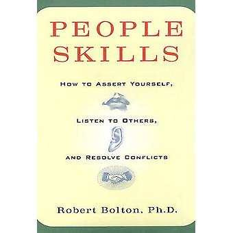 People Skills - How to Assert Yourself - Listen to Others - and Resolv