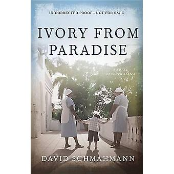 Ivory from Paradise by David Schmahmann - 9780897336123 Book