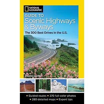 National Geographic Guide de pittoresques routes et chemins - le 300 meilleur