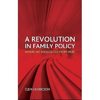 En revolusjon i familiepolitikken - hvor vi skulle gå herfra ved Clem H