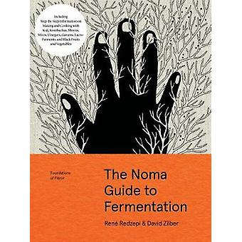 The Noma Guide to Fermentation (Foundations of Flavor) by Rene Redzep