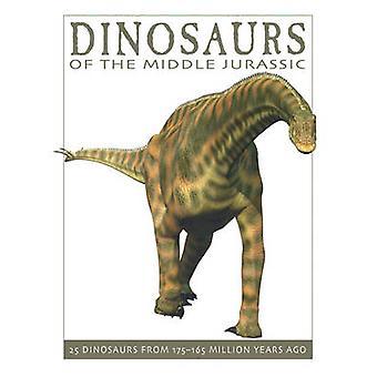 Dinosaurussen van het middelste Jura - 25 dinosaurussen van 175-165 miljoen Y