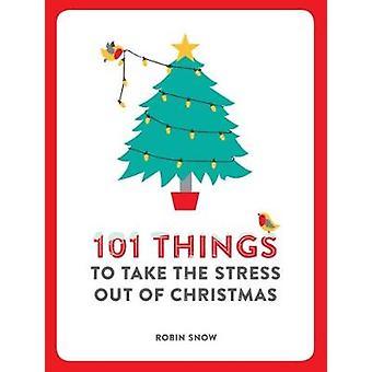 101 choses à éliminer le Stress de Noël sous la neige à Robin - 978178