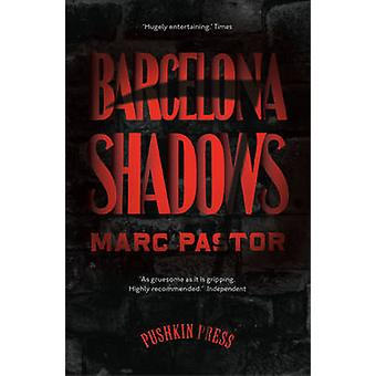 Barcelona Shadows by Marc Pastor - Mara Faye Lethem - Clare Skeats -