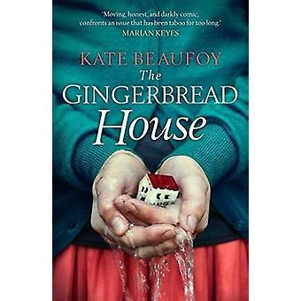The Gingerbread House by Kate Beaufoy - 9781785300868 Book