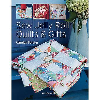 Sy Jelly Roll Quilts & gaver af Carolyn Forster - 9781844487547 bog