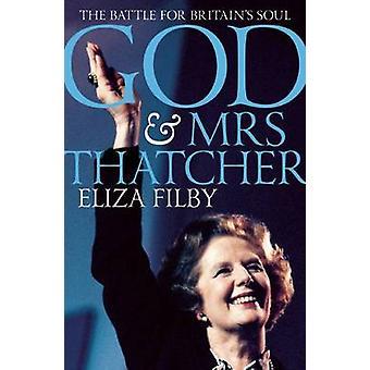 Gud och Margaret Thatcher - slaget om Storbritanniens själ - 9781849547857 B