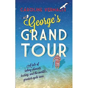 George's Grand Tour by Caroline Vermalle - Anna Aitken - 978190831373