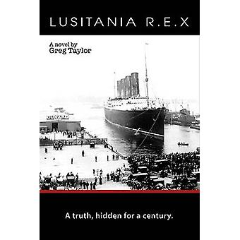 Lusitania R. E. X. by Greg Taylor - 9781910125922 Book