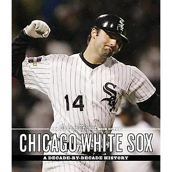 Chicago Tribune kirja Chicago White Sox - vuosikymmeneltä