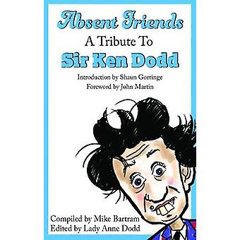 Absent Friends - A Tribute to Sir Ken Dodd by Mike Bartram - 978178623