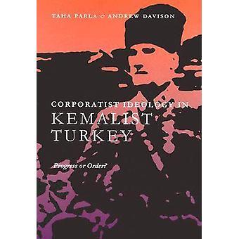 Corporatism in Kemalist Turkey - Progress or Order? by Taha Parla - An