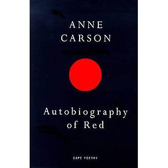 Autobiographie von rot - ein Roman in Versen von Anne Carson - 9780224059732