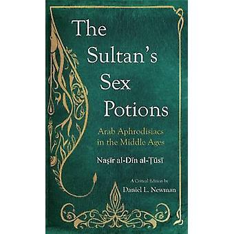 The Sultan's Sex Potions by Nasir Al-Din Al-Tusi - Nasir al-Din al-Tu