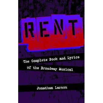 -Rent - - The Complete Book and Lyrics of the Broadway Musical by Jonat