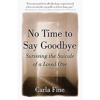 No Time to Say Goodbye: Surviving the Suicide of a Loved One