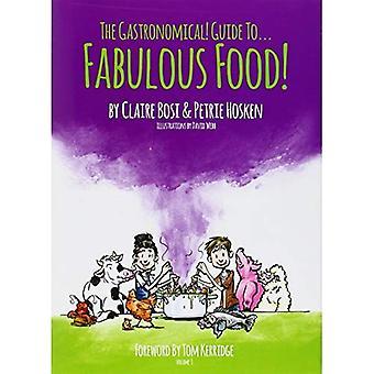 Den gastronomiska guiden till utmärkt mat!: förord av Tom Kerridge