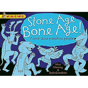 Wonderwise: Stone Age âge osseux!: un livre sur les hommes préhistoriques