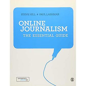 Online Journalism: The Essential Guide