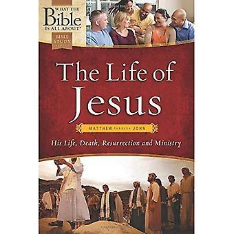 Das Leben von Jesus: Matthew durch Johannes: sein Leben, Tod, Auferstehung und Dienst (was die Bibel geht...