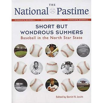 The National Pastime: Short But Wondrous Summers: Baseball in the North Star State (National Pastime : a Review of Baseball History)