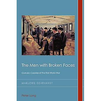 The Men with Broken Faces - Gueules Cassees of the First World War by