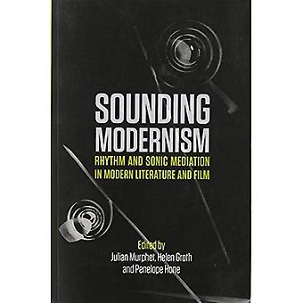 Klingende moderne: Rhythmus und klangliche Vermittlung in Literatur und Film