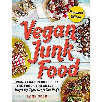 Vegaani roskaruokaa, laajennettu painos: vegaani reseptit 200 + elintarvikkeet kaipaat--miinus et ainesosat