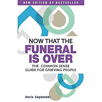 Now That the Funeral is Over: Commonsense guide to grieving people.