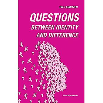 Questions: Between identity and difference