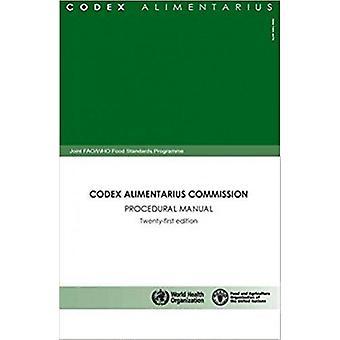 De Commissie van de Codex Alimentarius - procedurele handleiding (19e) door Food and A