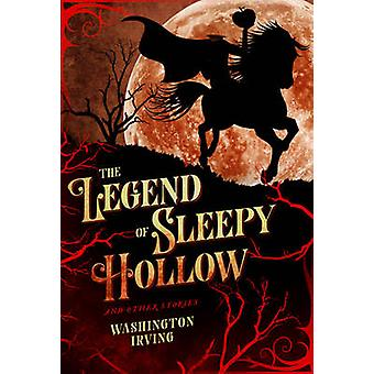 Legend of Sleepy Hollow and Other Stories by Washington Irving - 9781