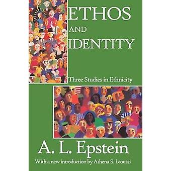 Ethos and Identity  Three Studies in Ethnicity by Epstein & A.L.