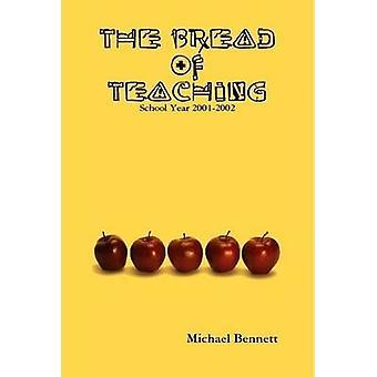 The Bread of Teaching by Bennett & Michael