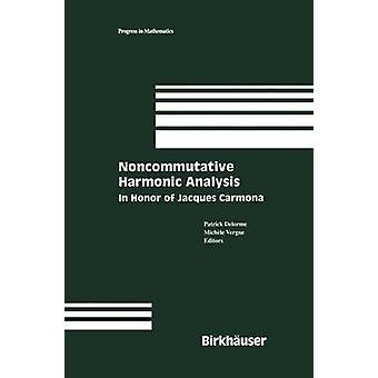 Nichtkommutativer harmonische Analyse zu Ehren von Jacques Carmona von Delorme & Patrick