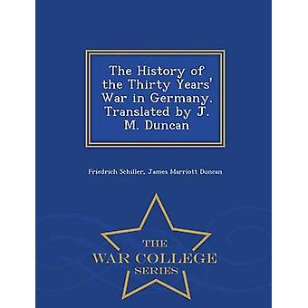 The History of the Thirty Years War in Germany. Translated by J. M. Duncan  War College Series by Schiller & Friedrich