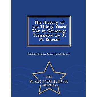 Die Geschichte des Dreißigjährigen Krieges in Deutschland. Übersetzt von J. M. Duncan War College-Serie von Schiller & Friedrich