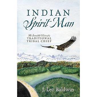 Indiase geest Man de ongelooflijke visie van een traditionele Tribal Chief door Baldwin & J Leo