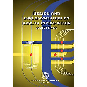 Design and Implementation of Health Information Systems by Bodart & C.