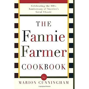 The Fannie Farmer Cookbook by Marion Cunningham - 9780679450818 Book