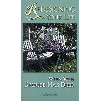 Redesigning Your Life When Your Spouse Has Died by Marilyn Gustin - 9