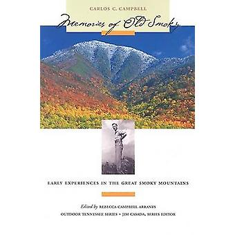 Memories of Old Smoky - Early Experiences in the Great Smoky Mountains