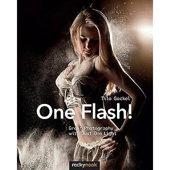 One Flash! - Great Photography with Just One Light by Tilo Gockel - 97