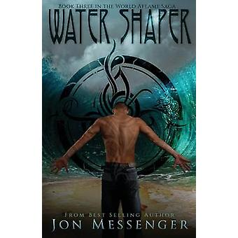 Water Shaper by Jon Messenger - 9781940534404 Book