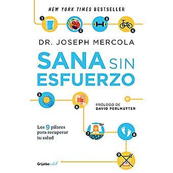 Sana Sin Esfuerzo/Effortless Healing - 9 Simple Ways to Sidestep Illne