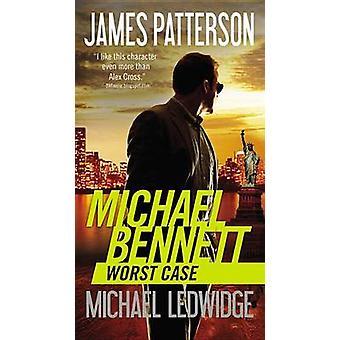 Worst Case by James Patterson - Michael Ledwidge - 9781455599837 Book