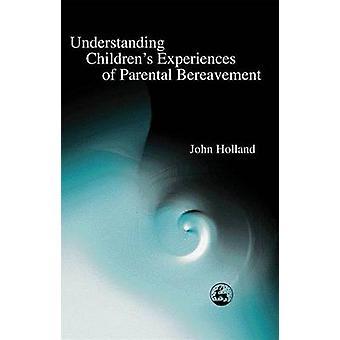 Förstå barns upplevelser av föräldrarnas sorg av John