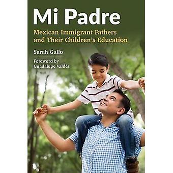 Mi Padre - pais imigrantes mexicanos e educação de seus filhos por