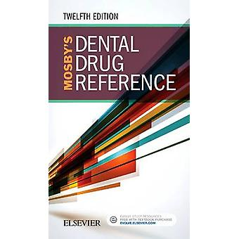 Mosbys Dental Drug Reference by Arthur Jeske