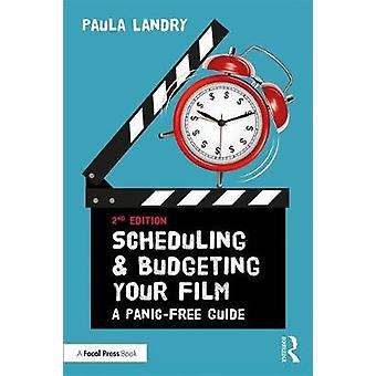Scheduling and Budgeting Your Film by Paula Landry